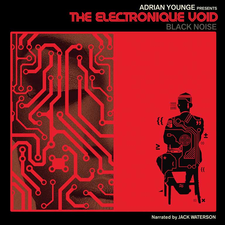 ADRIAN YOUNGE – THE ELECTRONIC VOID