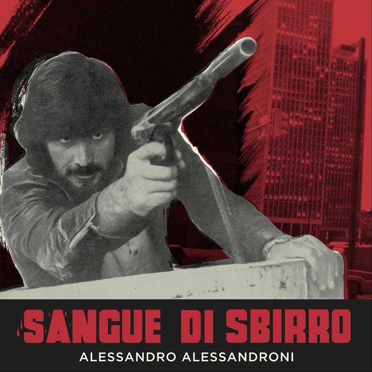 ALESSANDRO ALESSANDRONI – SANGUE DI SBIRRO