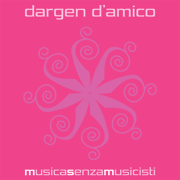 DARGEN D'AMICO – MUSICA SENZA MUSICISTI