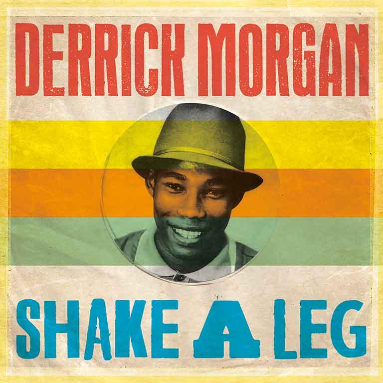 DERRICK MORGAN – SHAKE A LEG
