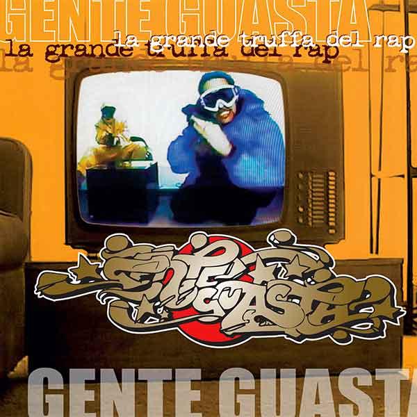 GENTE GUASTA – LA GRANDE TRUFFA DEL RAP