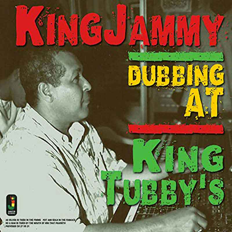 KING JAMMY – DUBBING AT KING TUBBY'S