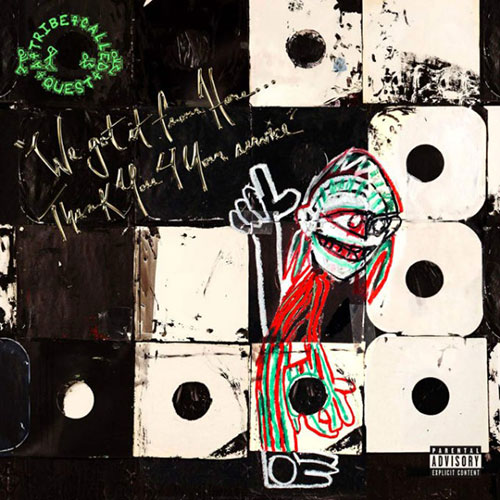 A Tribe Called Quest – We Got It From Here