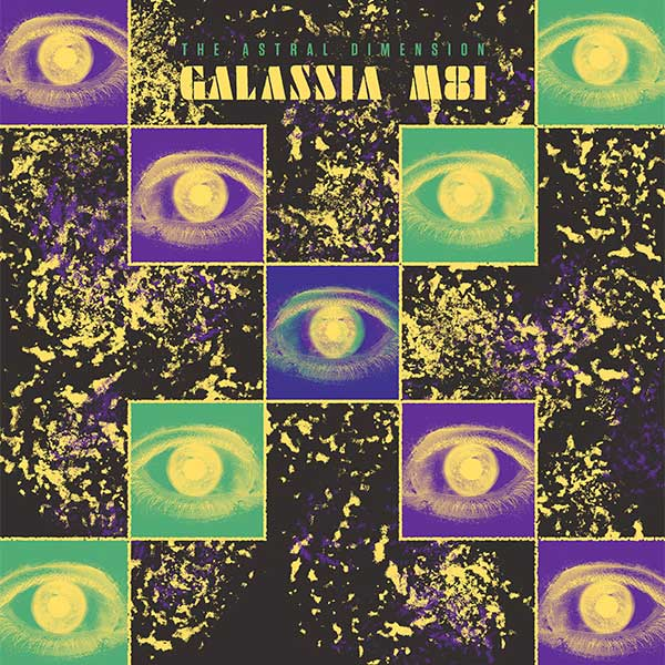 THE ASTRAL DIMENSION – GALASSIA M81 LP