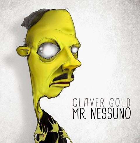 CLAVER GOLD – MR. NESSUNO LP