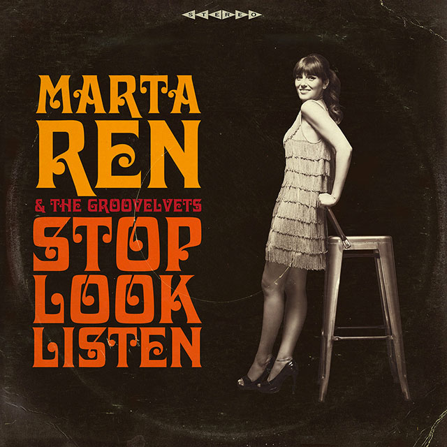 MARTA REN & THE GROOVELVETS – STOP LOOK LISTEN LP