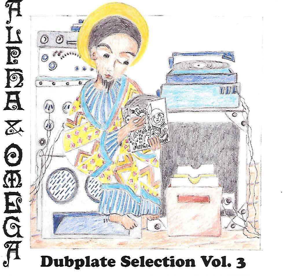 ALPHA & OMEGA ‎– DUBPLATE SELECTION VOL. 3