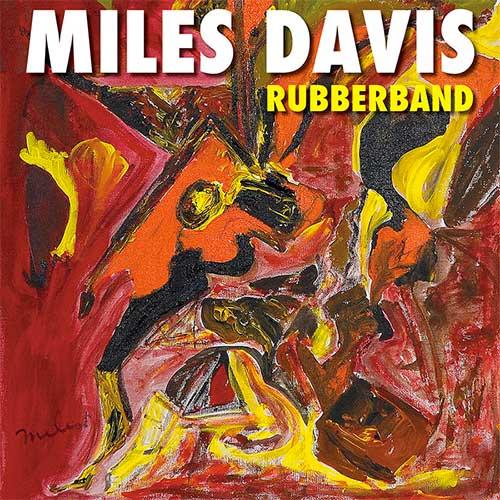 MILES DAVIS – RUBBERBAND