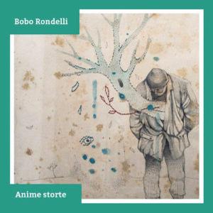 BOBO RONDELLI – ANIME STORTE