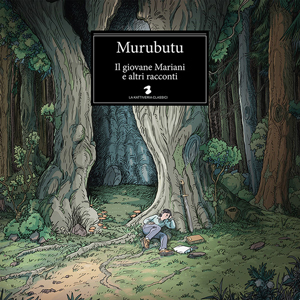 MURUBUTU – IL GIOVANE MARIANI E ALTRI RACCONTI