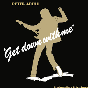 PETER ABDUL – GET DOWN WITH ME