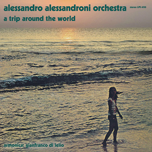 ALESSANDRO ALESSANDRONI ORCHESTRA – A TRIP AROUND THE WORLD