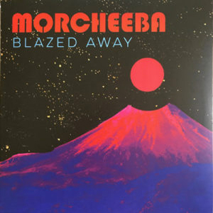MORCHEEBA – BLAZED AWAY