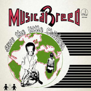 MUSIC ABREED – SAVE THE LITTLE CHILDREN