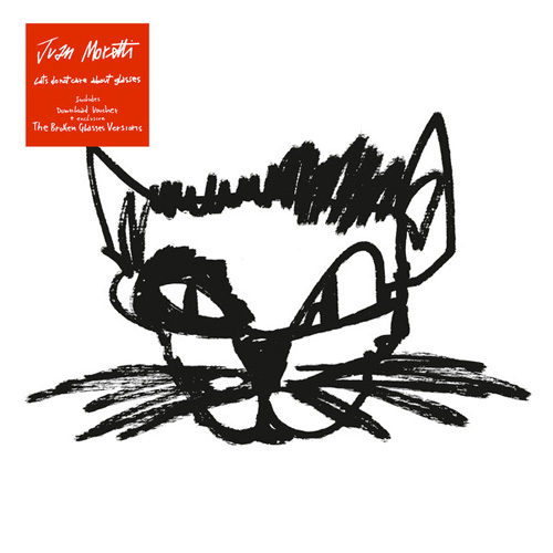JUAN MORETTI – CATS DO NOT CARE ABOUT GLASSES
