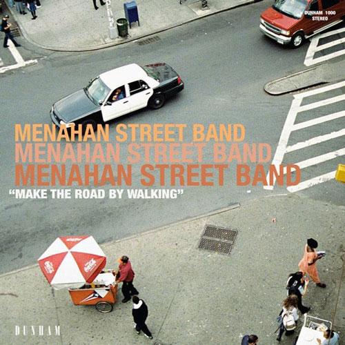 MENAHAN STREET BAND–MAKE THE ROAD BY WALKING
