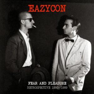 EAZYCON – FEAR AND PLEASURE – RETROSPECTIVE 1980-1989
