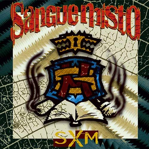 SANGUE MISTO – SXM