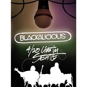 BLACKALICIOUS – 4/20 LIVE IN SEATTLE DVD