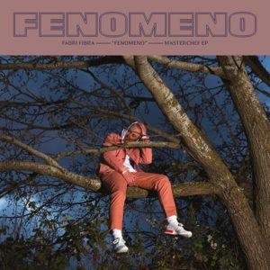 FABRI FIBRA – FENOMENO – MASTERCHEF EP