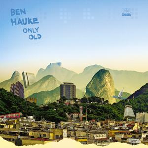 BEN HAUKE – ONLY OLD