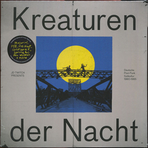 JD TWITCH – KREATUREN DER NACHT (DEUTSCHE POST-PUNK SUBKULTUR 1980-1985)