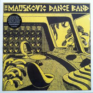 THE MAUSKOVIC DANCE BAND – THE MAUSKOVIC DANCE BAND