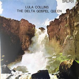 LULA COLLINS – THE DELTA GOSPEL QUEEN