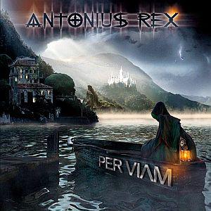 ANTONIUS REX – PER VIAM