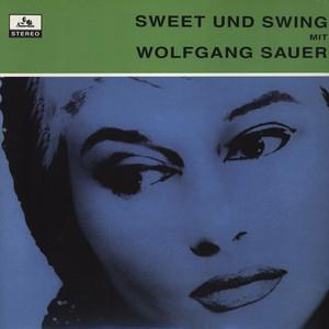 WOLFGANG SAUER – SWEET UND SWING