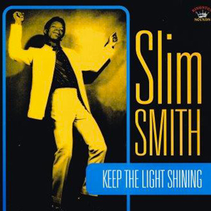 SLIM SMITH – KEEP THE LIGHT SHINING