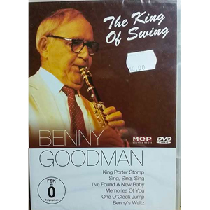 BENNY GOODMAN – THE KING OF SWING