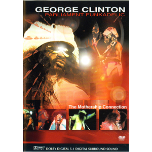 GEORGE CLINTON PARLIAMENT FUNKADELIC – THE MOTHERSHIP CONNECTION
