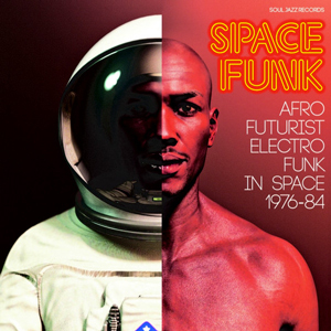 VARIOUS – SPACE FUNK (AFRO FUTURIST ELECTRO FUNK IN SPACE 1976-84)