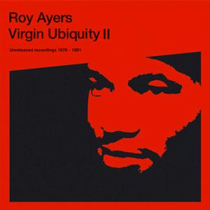 ROY AYERS – VIRGIN UBIQUITY II (UNRELEASED RECORDINGS 1976-1981)