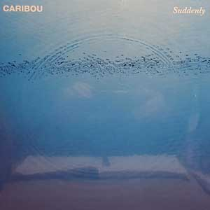 CARIBOU – SUDDENDLY