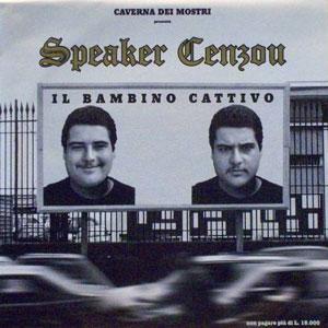 SPEAKER CENZOU – BAMBINO CATTIVO LP