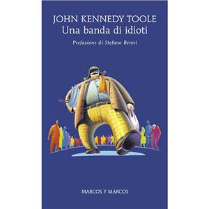 JOHN KENNEDY TOOLE – UNA BANDA DI IDIOTI