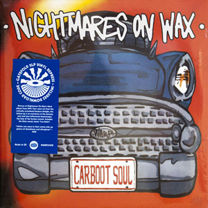 NIGHTMARES ON WAX – CARBOOT SOUL