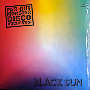 FAR OUT MONSTER DISCO ORCHESTRA – BLACK SUN