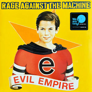 RAGE AGAINST THE MACHINE – EVIL EMPIRE