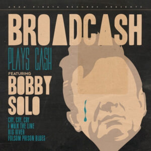 BROADCASH ‎– BROADCASH PLAYS CASH FEATURING BOBBY SOLO