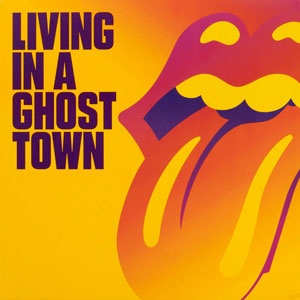 THE ROLLING STONES ‎– LIVING IN A GHOST TOWN