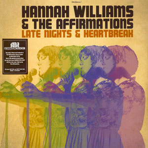HANNAH WILLIAMS & THE AFFIRMATIONS ‎– LATE NIGHTS & HEARTBREAK