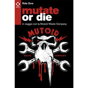 ROTE ZORA – MUTATE OR DIE