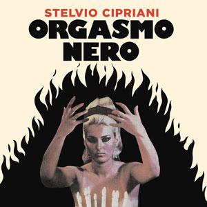 STELVIO CIPRIANI – ORGASMO NERO
