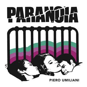 PIERO UMILIANI – PARANOIA (ORGASMO)