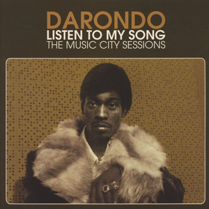 DARONDO ‎– LISTEN TO MY SONG: THE MUSIC CITY SESSIONS