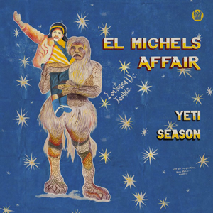 EL MICHELS AFFAIR – YETI