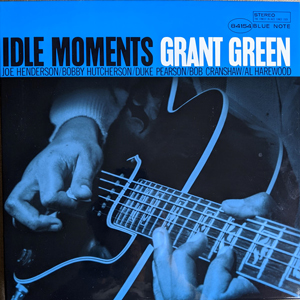 GRANT GREEN – IDLE MOMENTS